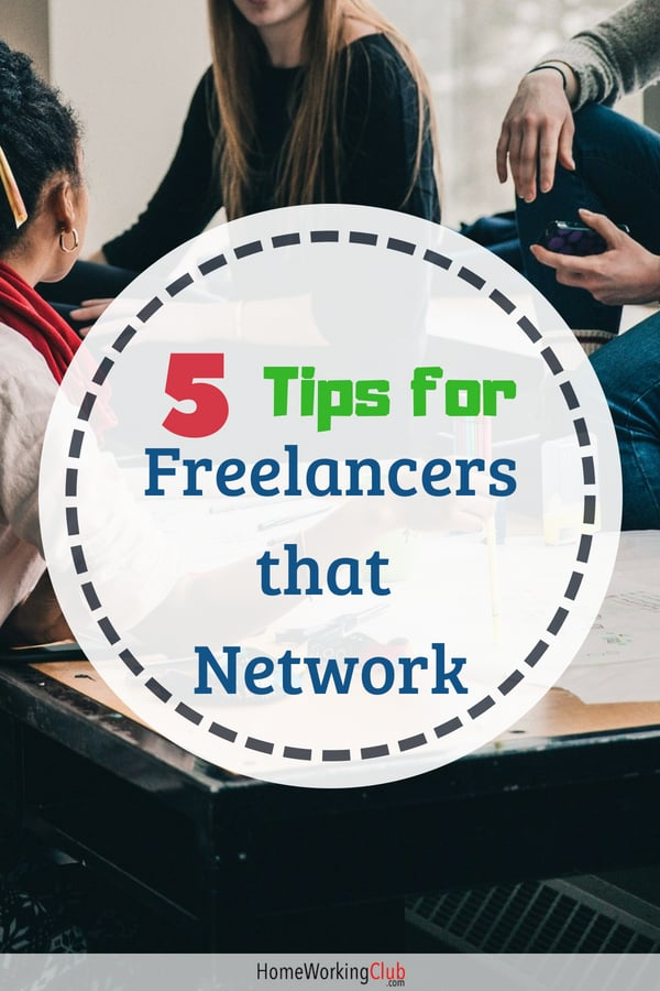 5 Tips for Networking Freelancers #networking #freelance #freelancejobs #homeworking #businesstips #entrepreneur #entrepreneurtips