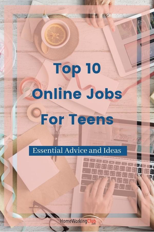 Online Jobs for Teens: Essential Advice and Ideas #onlinejobs #jobsforteens #teenjobs #homeworking #makingmoneyonline #sidehustle #sideincome #workingfromhome | HomeWorkingClub.com