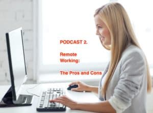 Remote Working Pros and Cons Podcast 2